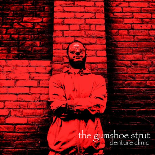The Gumshoe Strut - Denture Clinic