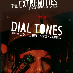 the-extremities-uncle-fester-fresh-kils-dial-tones-ft-ghettosocks-lushlife-ambition