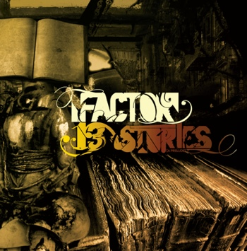 Factor – 13 Stories (A Prelude)