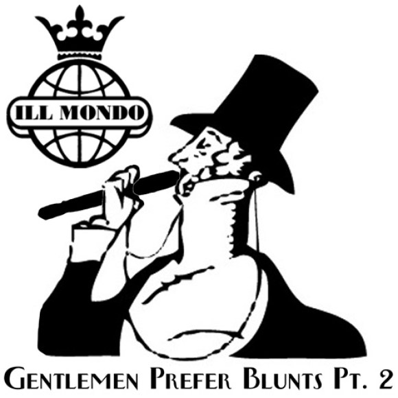 Ill Mondo - Gentlemen Prefer Blunts (Pt. 2)