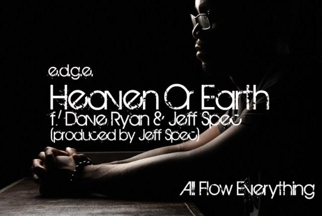 "e.d.g.e. ""Heaven Or Earth"" ft. Dave Ryan & Jeff Spec"