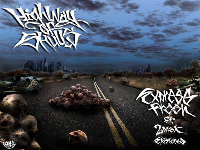 "Express Fresh ft. 2Mex, Existereo, Max Carnage - ""Highway Of Skulls"""