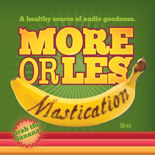 More Or Les - Mastication
