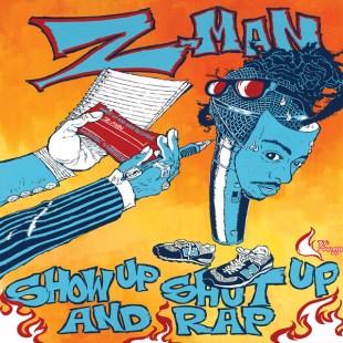 z-man-show-up-shut-up-and-rap