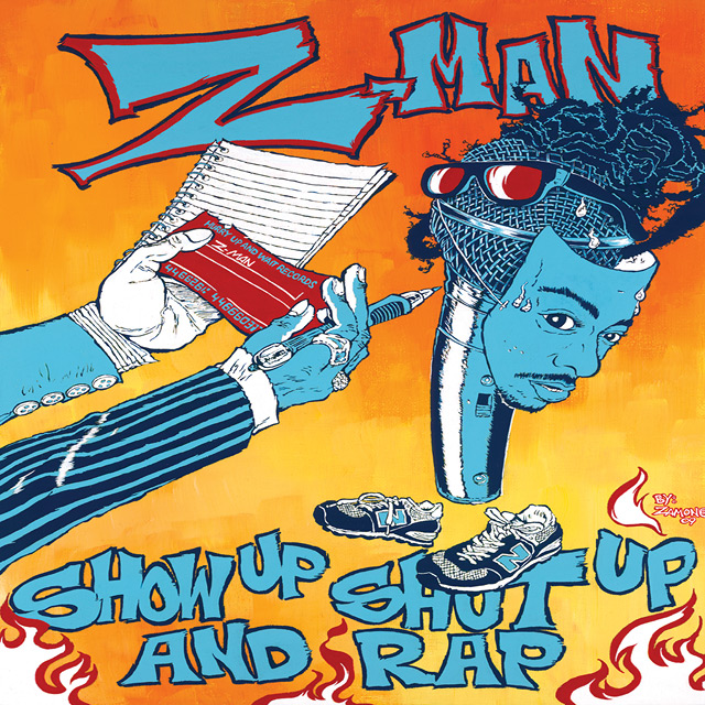 Z-Man - Show Up Shut Up And Rap
