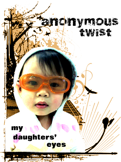 "Anonymous Twist - ""My Daughters' Eyes"""