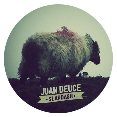 """Juan Deuce - """"Slapdash"""""""