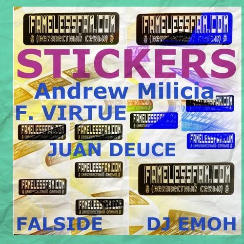 """Andrew Milicia x F. Virtue x Juan Deuce x Falside x DJ Emoh - """"Stickers"""""""