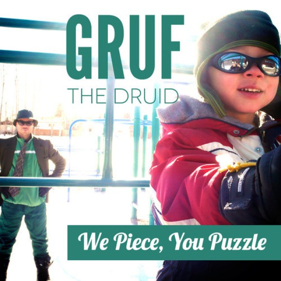 """Gruf the Druid - """"We Piece, You Puzzle"""" ft. Yy, Rob Crooks, Speed Dial 7, Pip Skid, Birdapres and The Gumshoe Strut"""