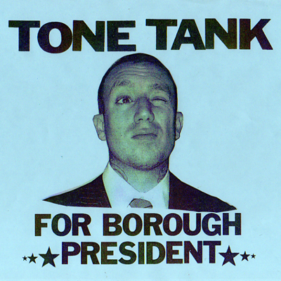 "Tone Tank - ""Borough President"""