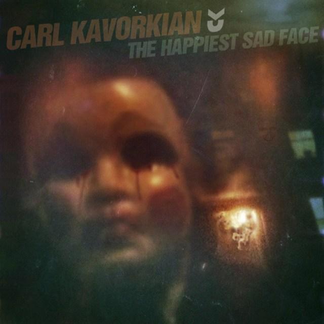 Carl Kavorkian - The Happiest Sad Face