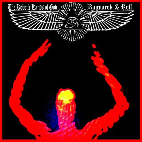 Dreadnots - The Robotic Hands Of God: Ragnarok & Roll