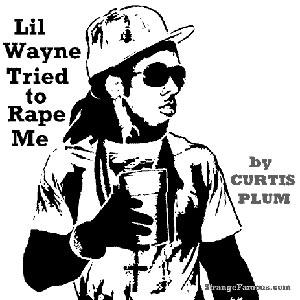"""Curtis Plum – """"Lil Wayne Tried To Rape Me"""""""
