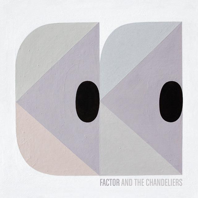 Factor & The Chandeliers