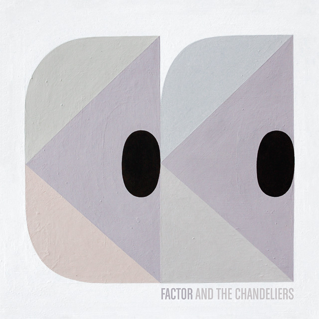 Factor & The Chandeliers