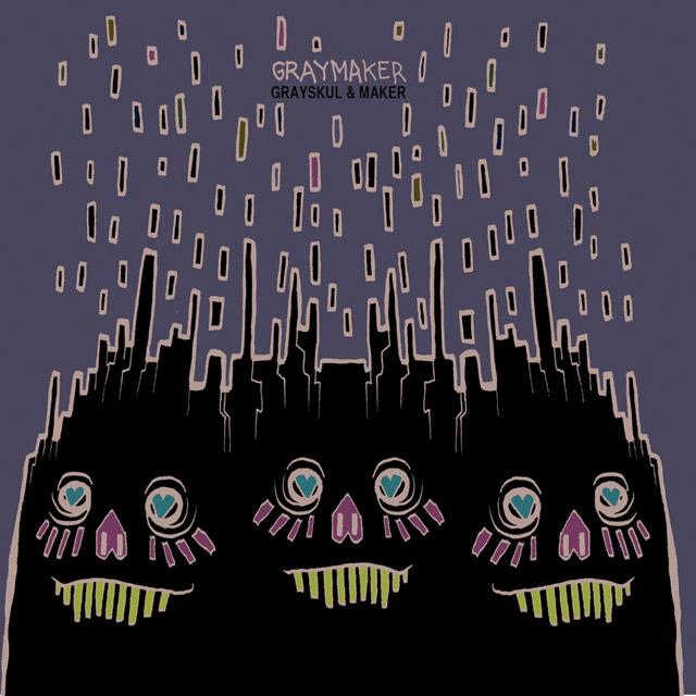 Grayskul & Maker - Graymaker
