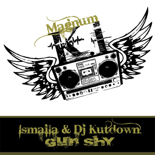Ismaila & DJ Kutdown - Magnum KI: GunShy