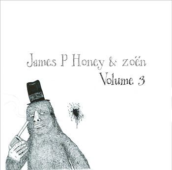 James P Honey & zoën - Volume 3