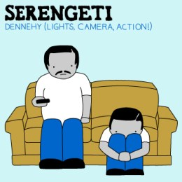 Serengeti - Dennehy (Lights, Camera, Action!)