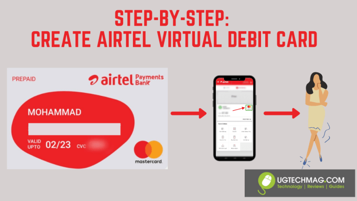 create Airtel virtual debit card (AirtelMoney MasterCard) - ugtechmag.com