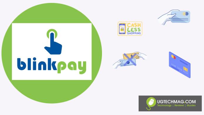 BlinkPay Uganda Cashless payment solution - ugtechmag.com
