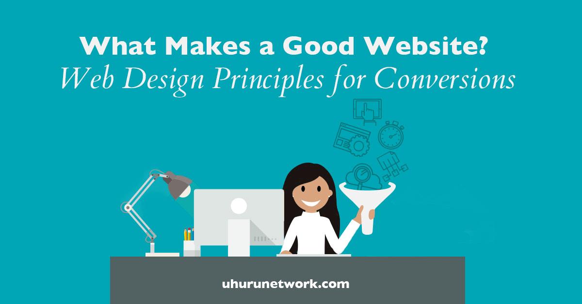 What Makes A Good Website? Web Design Principles For