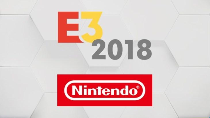 【E3 2018】任天堂の配信タイムスケジュールまとめ