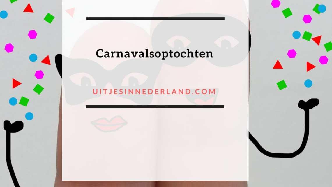 Waar kan je kijken naar Carnavalsoptochten in Nederland?