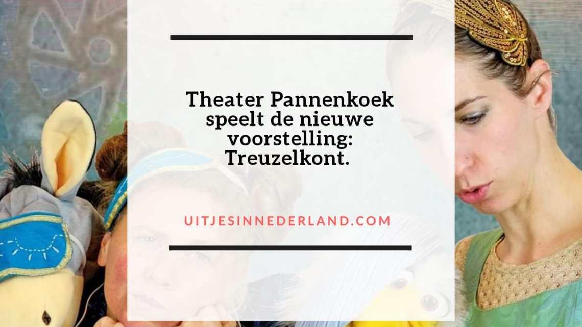 Theater Pannenkoek speelt de nieuwe voorstelling Treuzelkont.