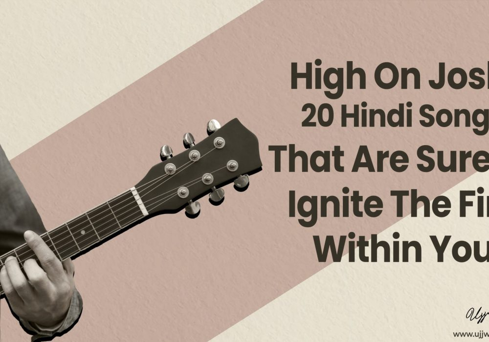 High On Josh: 20 Hindi Songs That Are Sure To Ignite The Fire Within You