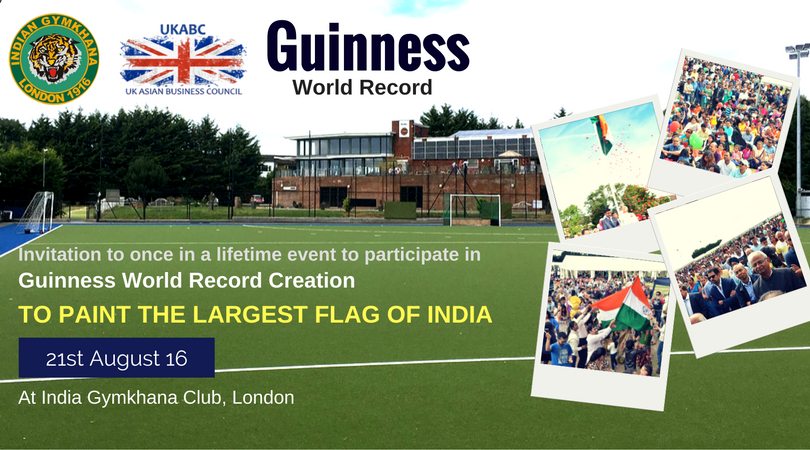 Guinness World Record Creation by Painting the biggest flag of India on 21st August 2016 at Indian Gymkhana Club, London