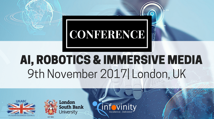 UKABC Presents : AIRIM 2017 – AI, ROBOTICS & IMMERSIVE MEDIA Conference In London, 9th Nov 2017