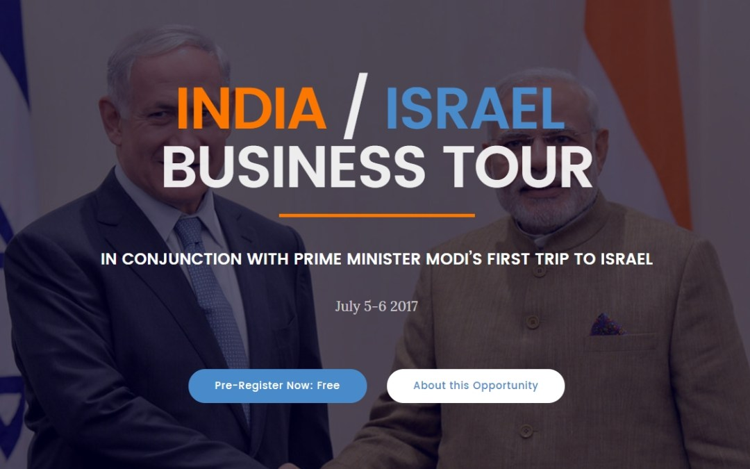UKABC Invites you to join delegation of investors and businessmen for India / Israel Business Tour, In Conjunction with Prime Minister Modi's First Trip To Israel, July 5-6 2017