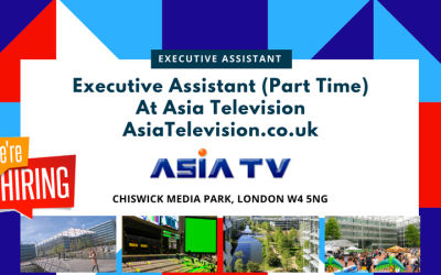 Executive Assistant (Part Time) Asia Television (www.asiatelevision.co.uk)