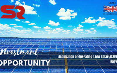 Investment Opportunity Solar Project – ACQUISITION OF OPERATING 1 MW SOLAR ASSET IN HARYANA, Sakshi Resources, In Association with UK Asian Business Council