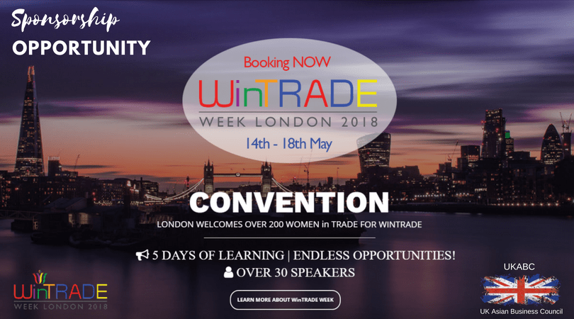 Invitation and announcement of Sponsorship Opportunities at Wintrade – Women's in Trade in Association with UK Asian Business Council, 14th – 18th May 2018, London UK