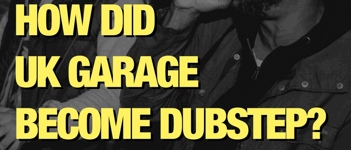 How did UK Garage become Dubstep [Documentary]