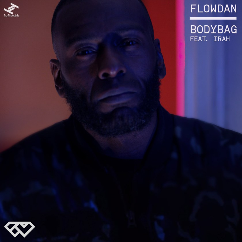 Bodybag - Flowdan ft. Irahåç
