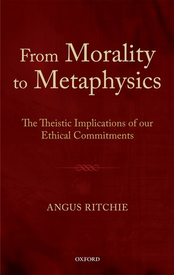 From Morality to Metaphysics