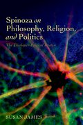 Spinoza on Philosophy, Religion, and Politics The <i>Theologico-Political Treatise</i>
