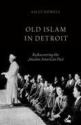 Old Islam in Detroit Rediscovering the Muslim American Past