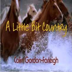 Colin Gordon Farleigh - A Little Bit Country