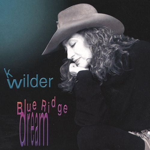 K Wilder - Blue Ridge Dream