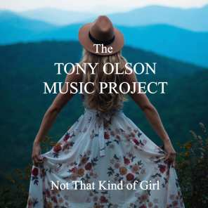 The Tony Olson Music Project - Not That Kind Of Girl