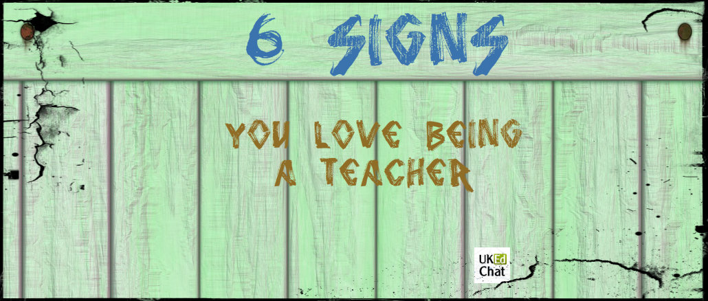 6 Signs that you love being a teacher