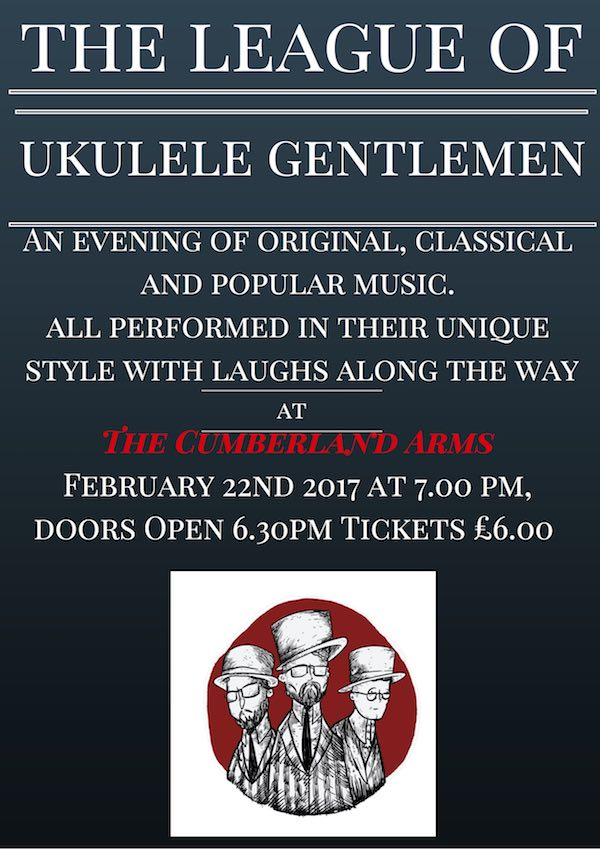 The League of Ukulele Gentlemen – Cumberland Arms – Wed 22 Feb | @thecumby