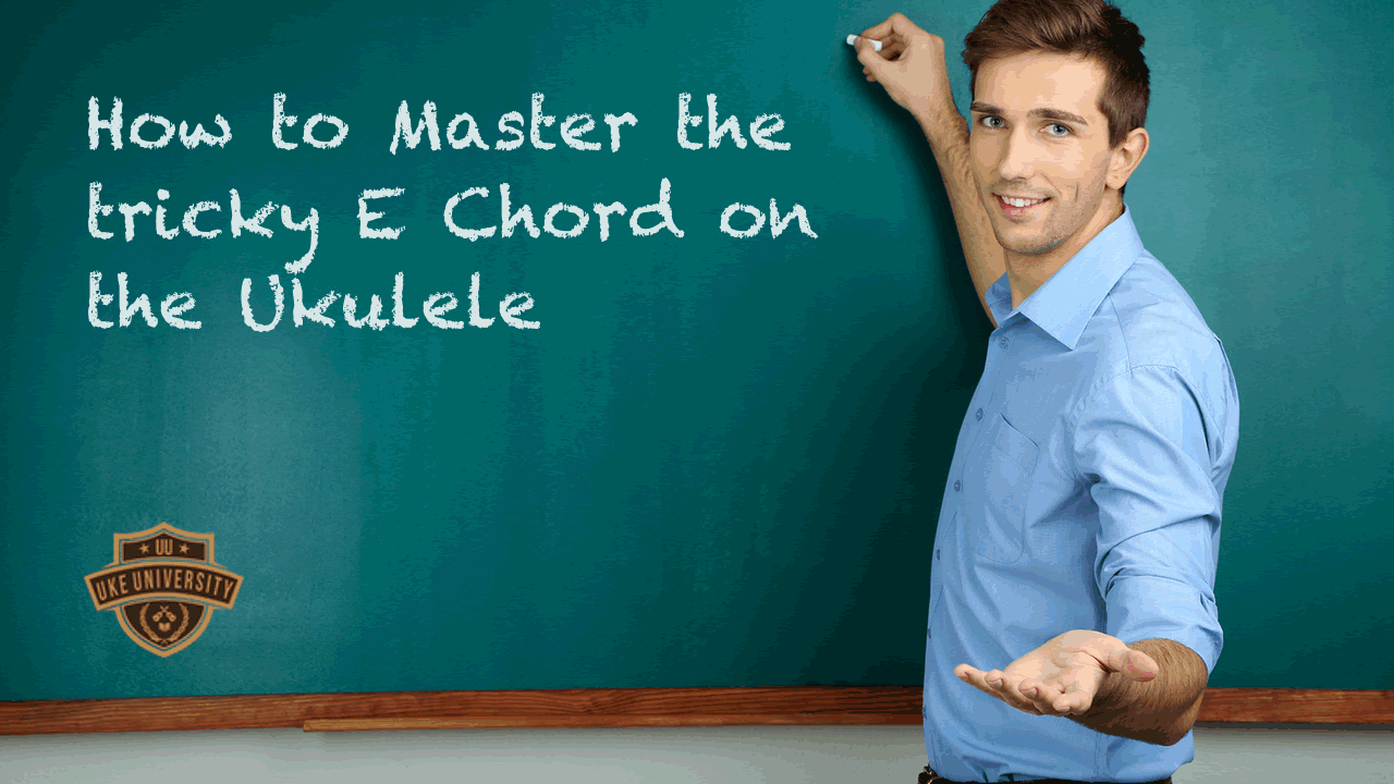 How to master the tricky e chord uke university hexwebz Images