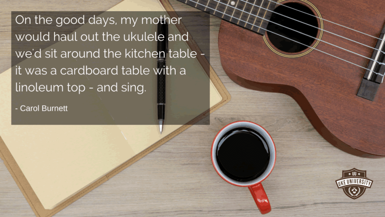 a quote from carol burnett sit around a table playing ukulele and sing