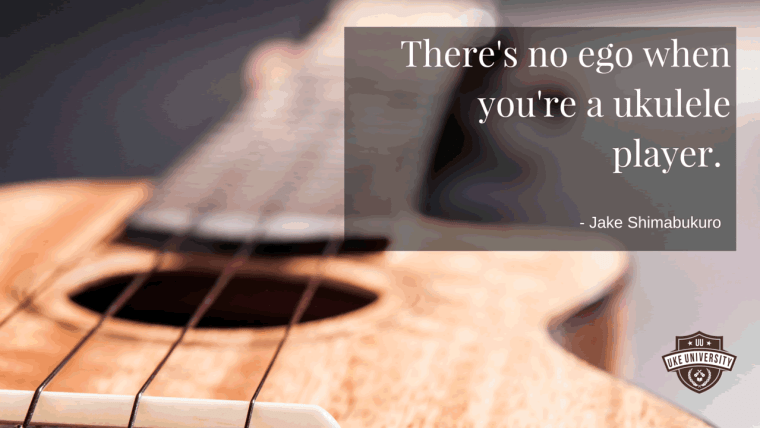 ukulele quote from jake shimabukuro there's no ego when you're a ukulele player
