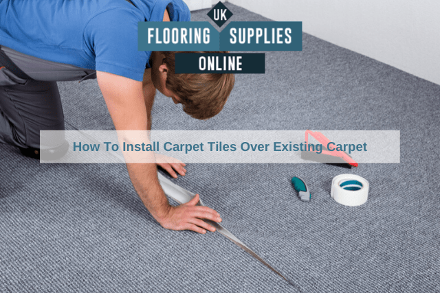 how to install carpet tiles over